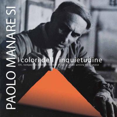 Paolo Manaresi. I colori dell'inquietudine