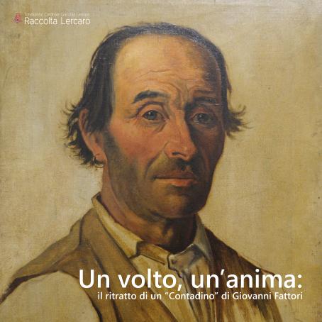 """Un volto, un'anima il ritratto di un """"Contadino"""" di Giovanni Fattori"""